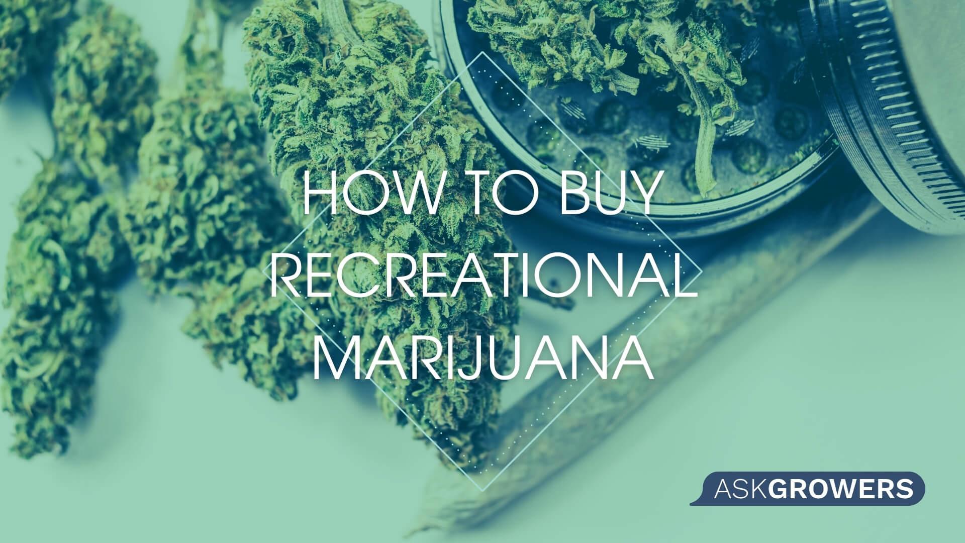How to Buy Recreational Marijuana, AskGrowers