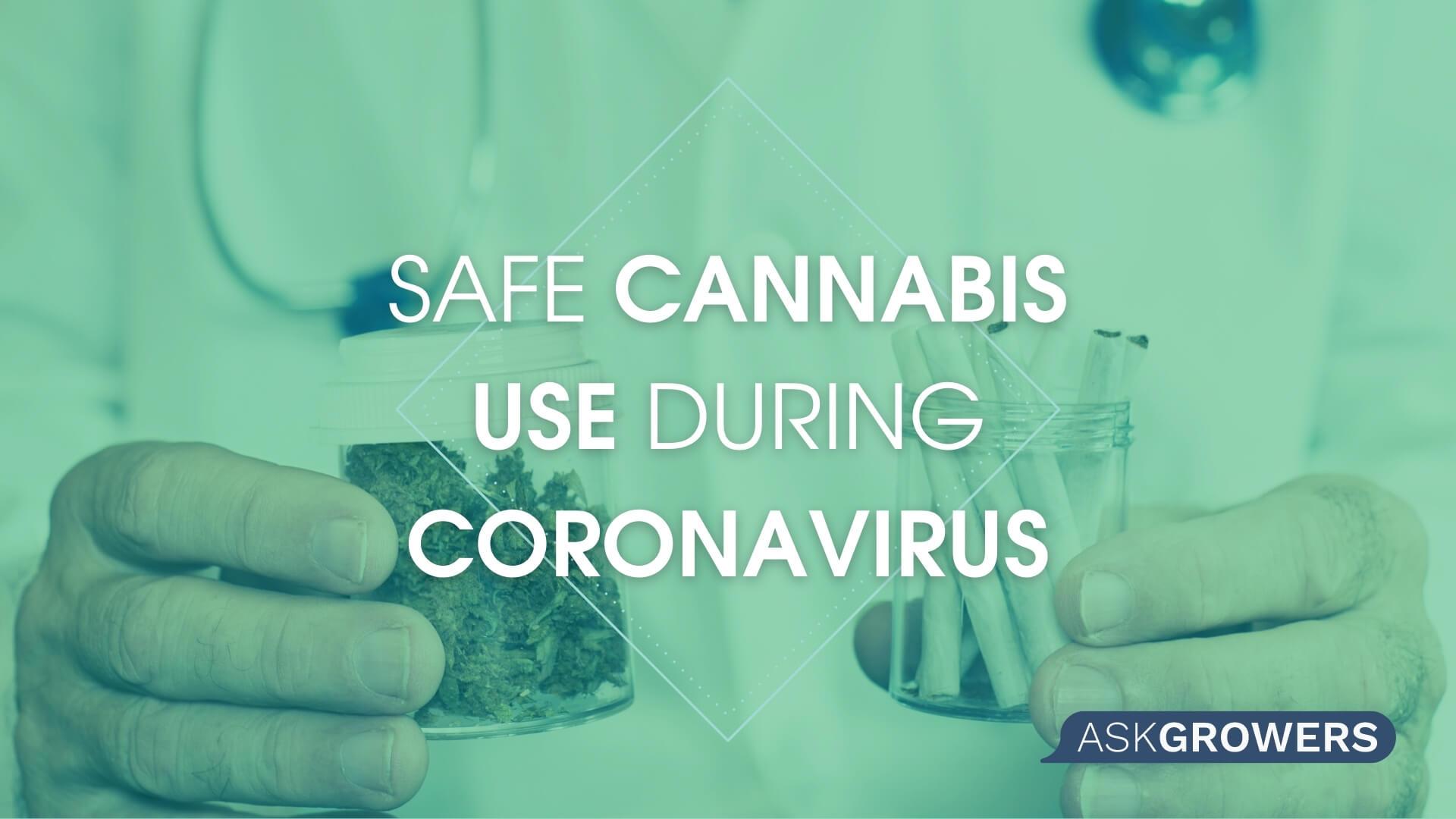 How to Safely Consume Marijuana Around Coronavirus, AskGrowers