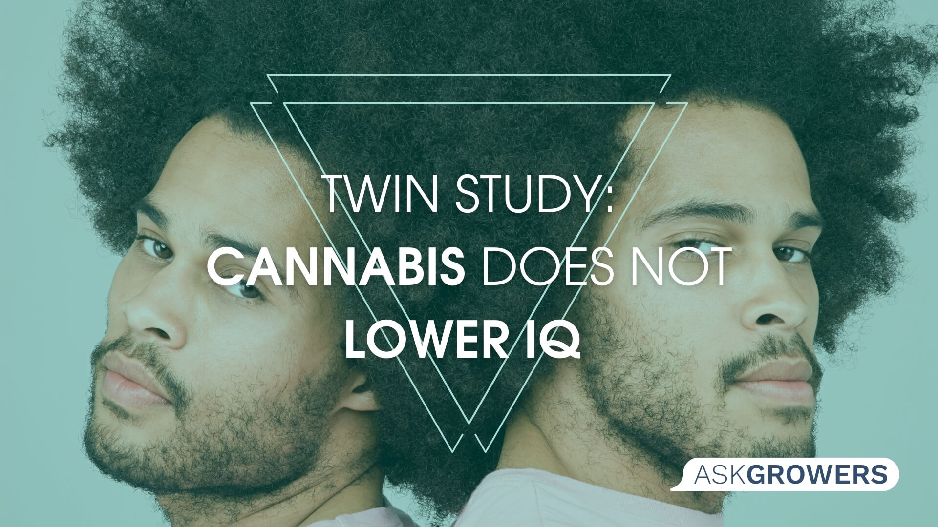 New Twin Study Confirms That Cannabis Does Not Lower IQ, AskGrowers