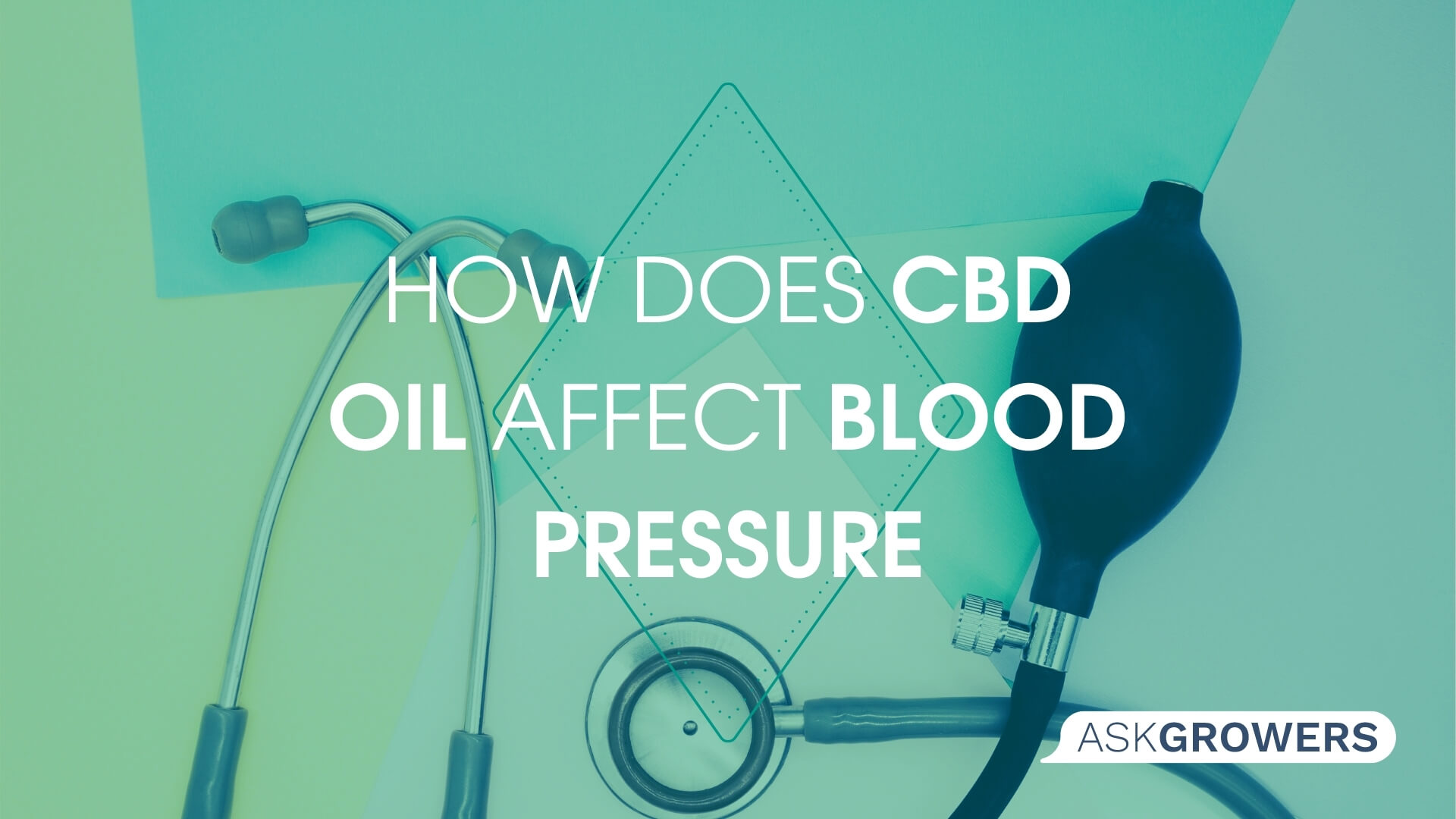 How Does CBD Oil Affect Blood Pressure?, AskGrowers