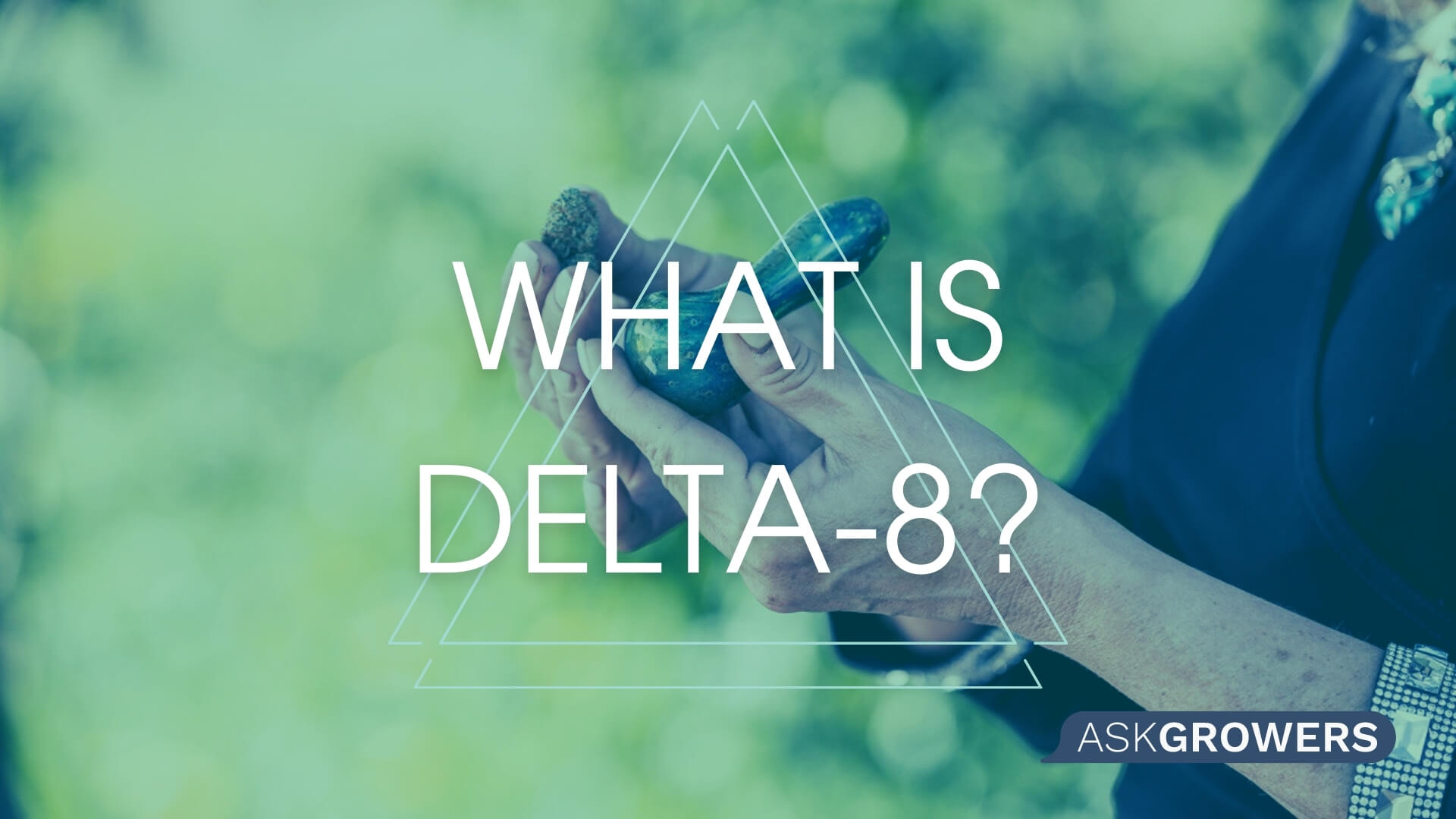 What Is Delta-8?, AskGrowers