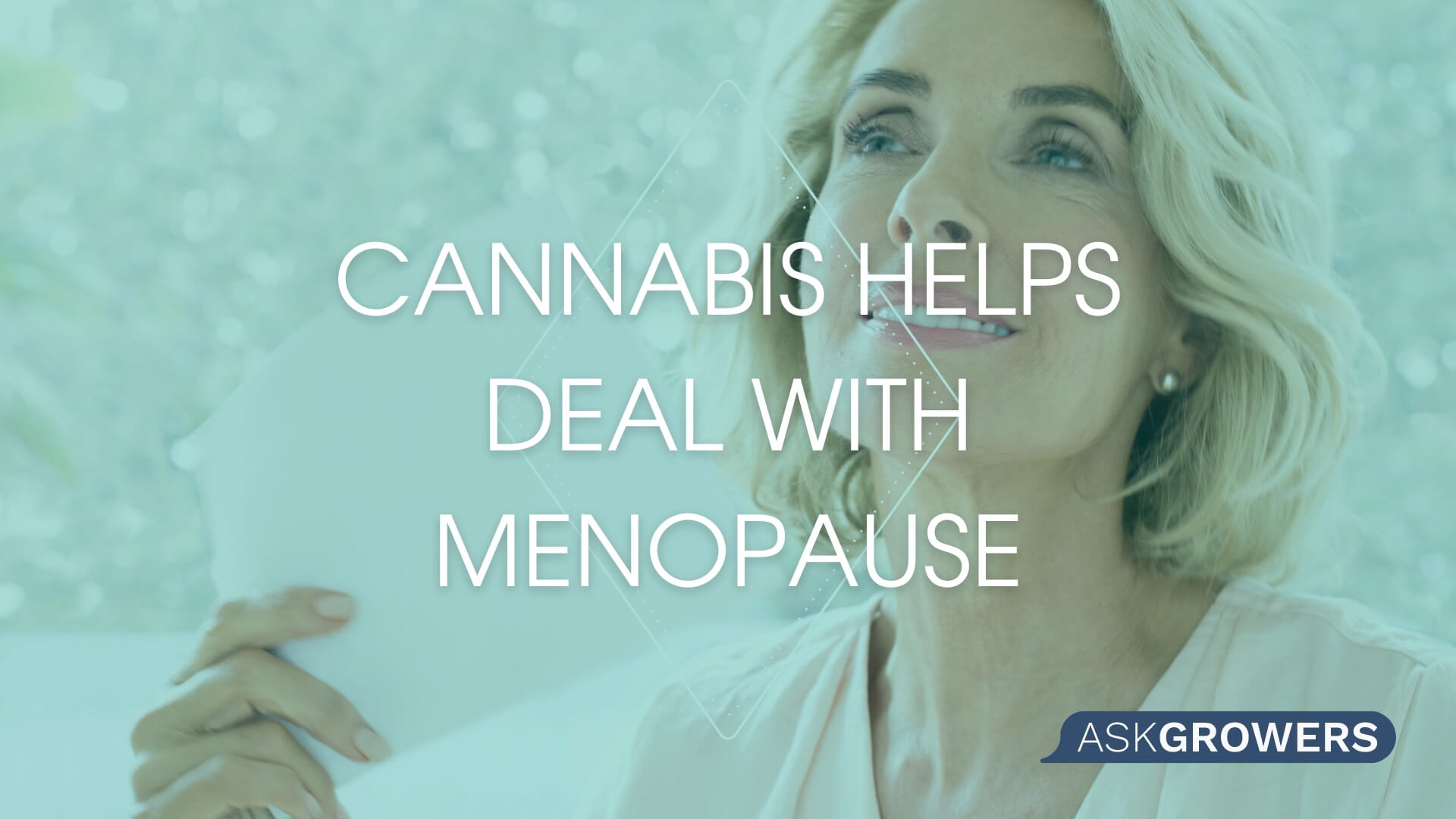 Can Cannabis Help Women Deal With Menopause Symptoms, AskGrowers