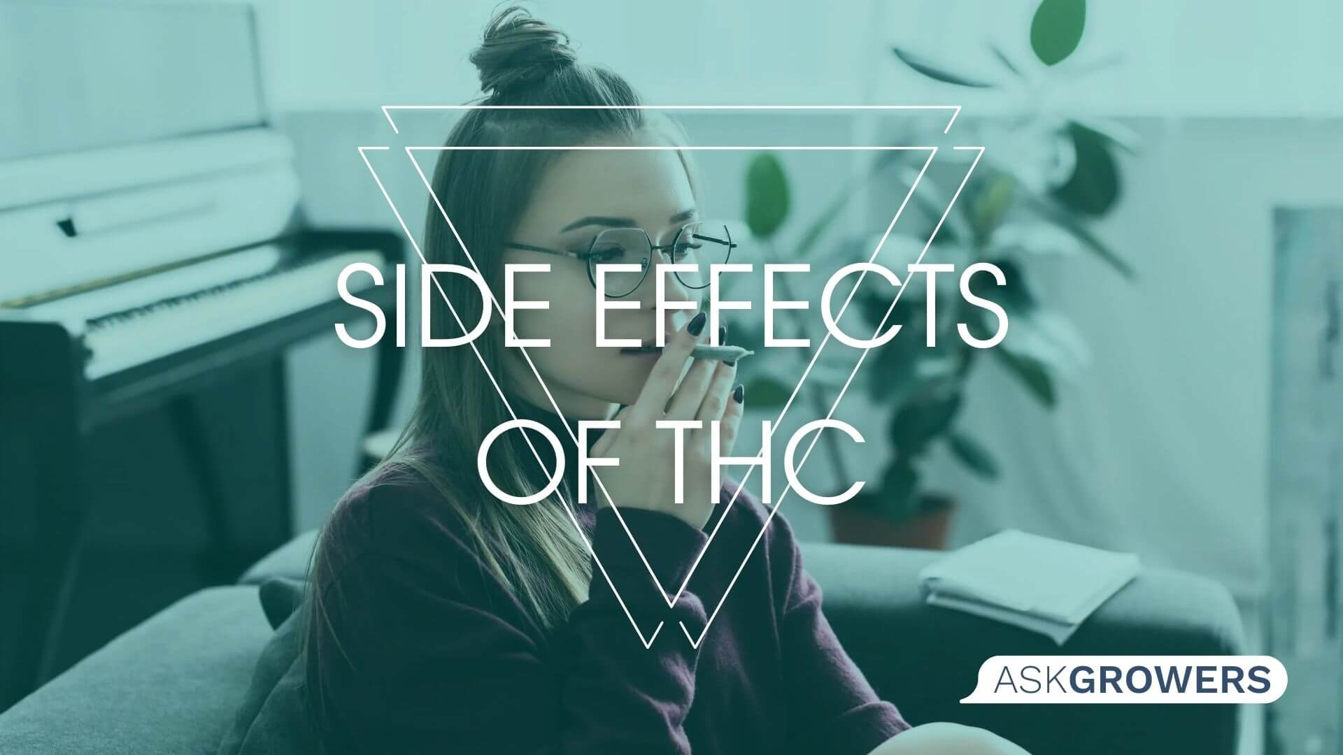 What Are the Possible Side Effects of THC or Cannabis Use?, AskGrowers